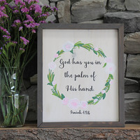 God Has You In the Palm of His Hand   Custom Wooden Sign   Biblical Quote   Religious Artwork   Christian Art   Home Decor   Mantle Decor