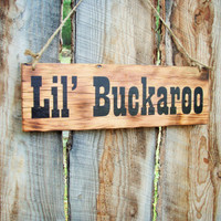 Lil' Buckaroo Sign Rustic Lil' Buckaroo Sign Cowboy Sign Western Decor Sign Little Boys Room Western Nursery Decor Rodeo Sign Montana Made