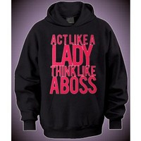 Act Like A Lady Think Like A Boss Hoodie