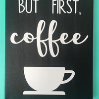 But first, coffee hand painted canvas