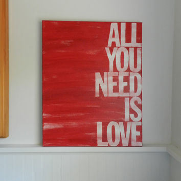 all you need is love - 16x20 hand painted canvas sign - red and white - subway art - word art