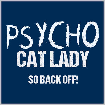 Psycho Crazy Cat Lady T-Shirt