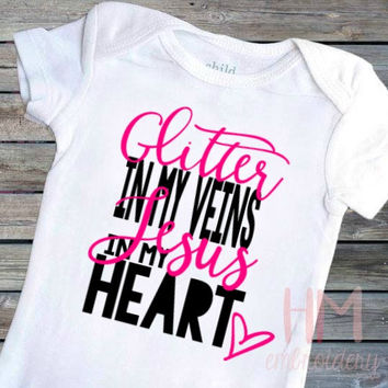 Glitter In My Veins Jesus In My Heart Vinyl Shirt