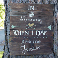 """Joyful Island Creations """"In the morning when i rise give me Jesus"""" wood sign/ arrow signs/ mint and gold sign / large pallet wood sign"""