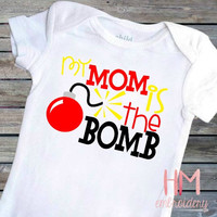 My Mom Is The Bomb - Mother's Day Vinyl Shirt