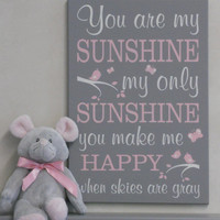 Lullaby Art Nursery Decor, Light Pink / Gray Sunshine Wall Quote Nursery Song, Kids Decor Sign - You Are My Sunshine My Only Sunshine