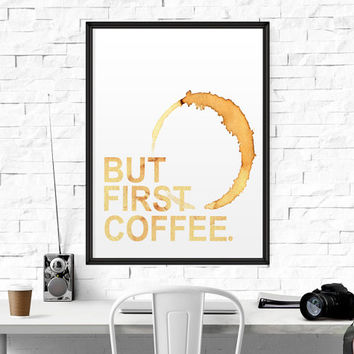"Typographic Print ""But First Coffee"" Printable Quote Motivational Quote Inspirational Print Wall Decor Typography Quote Coffee Print Art"