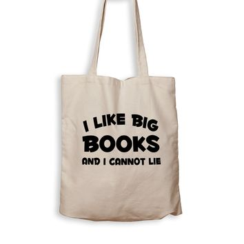 I Like Big Books And I Cannot Lie - Tote Bag