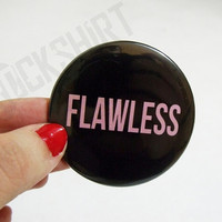 FLAWLESS button pin - big