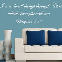 Bible Verse Decal - Philippians 4:13 Vinyl Wall Art Decal - I Can Do All Things Through Christ Which Strengtheneth Me.