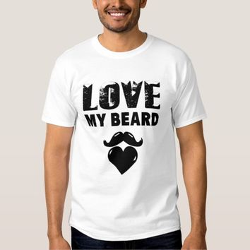 Love My Beard White T-Shirt Man