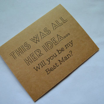 This was all her idea Will you be my Best Man Card Funny wedding party card groomsman Invitation card fun groomsman cards bridemaid card men
