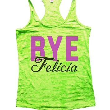 Bye Felicia Burnout Tank Top By Funny Threadz