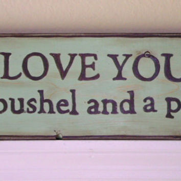 I Love You A Bushel and a Peck Hand Painted Wood Sign
