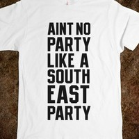 Aint no party like a south east party