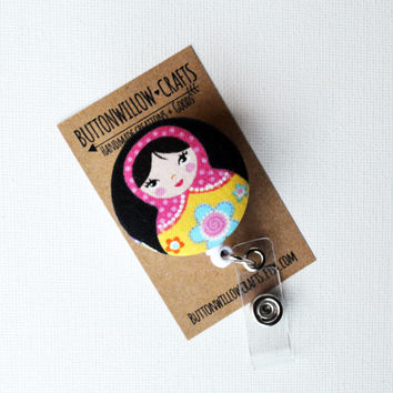 Fabric Button ID Badge Reel, Retractable Lanyard,  Matryoshka Doll, ID, Nurses, Birthday Gift, Key Card, Handmade Pretty Badge Reel