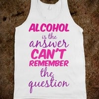 Alcohol is the Answer - Jordan Designs