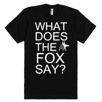 What does the FOX say?-Unisex Black T-Shirt