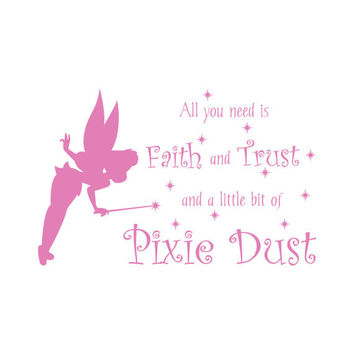Fairy Princess Decal Quote For Girl Baby Nursery Or Girls Room - Faith Trust And Pixie Dust Vinyl Wall Art 14H x 22W CQ012