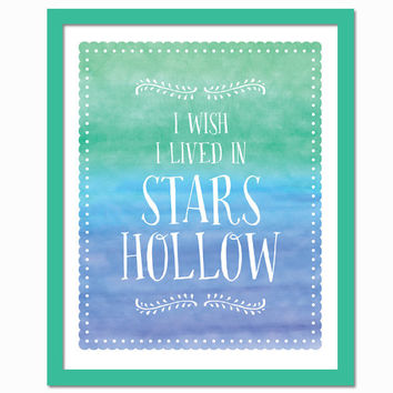 I Wish I Lived in Stars Hollow - Art Print - Typography Poster - Gilmore Girls TV Show - Lukes Diner Lorelai Rory Dragonfly - Watercolor Art