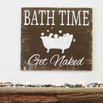 Bath Time Get Naked Wood Sign Bathroom Sign Rustic Bathroom Distressed Wood Wall Art Wallhanging Vintage Wood Wall Decor Brown Home Decor