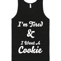 i'm tired and i want a cookie | Tank Top | SKREENED