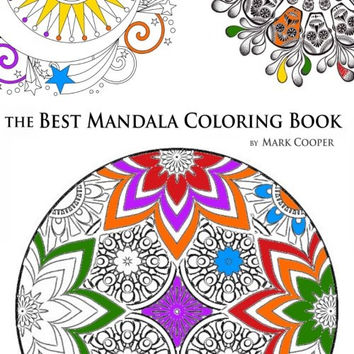The Best Mandala Coloring Book: Featuring Amazing, Beautiful Mandalas to Color, A Stress Relieving Coloring Book For Adults, Wonderful Paisley ... Zentangle Designs, Anti Stress Hobby)