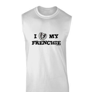 I Heart My Frenchie Muscle Shirt  by TooLoud
