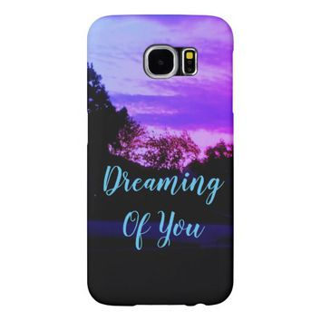Dreaming Of You Samsung Galaxy S6 Case