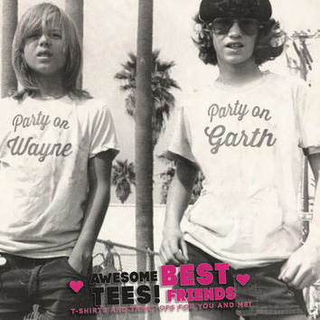 Party On Wayne, Party On Garth Best Friends T Shirts