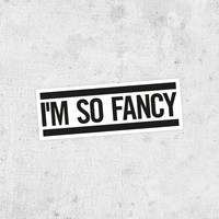 "Iggy Azalea Sticker!  ""I'm So Fancy"" clueless, the new classic, Nicki Minaj, bounce, change your life,"