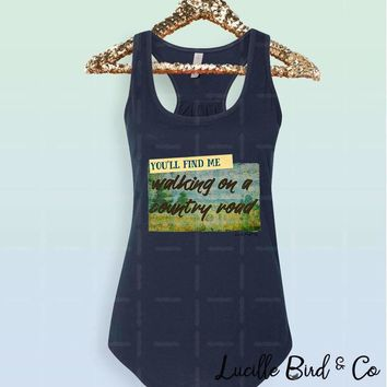 You'll Find Me Walking On a Country Road Women's Racerback Tank