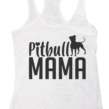 Pitbull Mama Burnout Tank Top By Funny Threadz