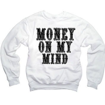 Rihanna Money On My Mind Pour it Up lyrics Sweatshirt Drake, Lil wayne, Future, Hip hop 021 562 WHI