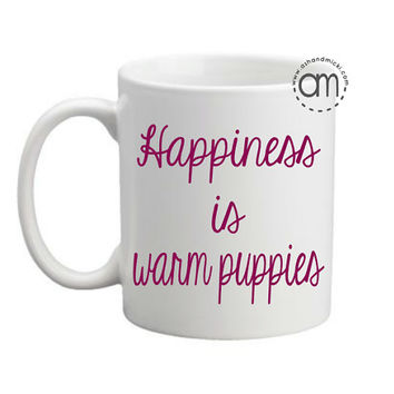 Happiness is Warm Puppies,  Animal Rescue, animal lover Coffee Mug, Wine Glass, Stemless Wine Glass