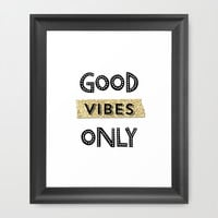 Good Vibes Only Framed Art Print by Jeans And Tees And Travel And Cakes