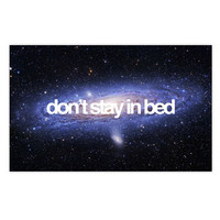 Don't Stay In Bed Poster - livelavalive - Official Online Store on District LinesDistrict Lines