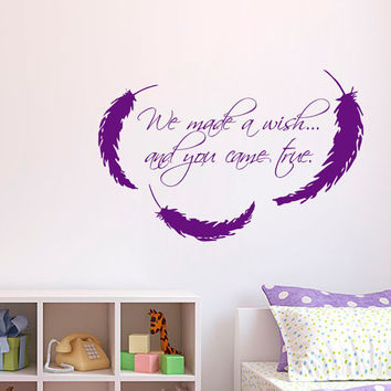 Feather Wall Decal Quote We Made a Wish and You Came True Vinyl Stickers Home Art Mural Bedroom Interior Design Baby Kids Nursery Decor KI29