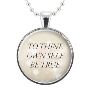To Thine Own Self Be True Necklace On Silver Plate, William Shakespeare Quote Jewelry