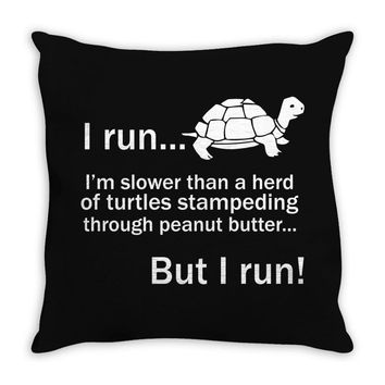 I Run Throw Pillow