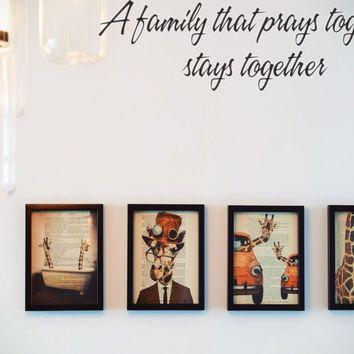 A family that prays together stays together Style 16 Vinyl Decal Sticker Removable