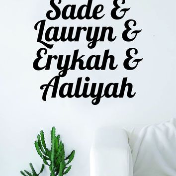 Sade Lauryn Erykah Aaliyah Quote Wall Decal Sticker Room Art Vinyl Hill Badu Rap Hip Hop RNB Music Lyrics Funny Cute