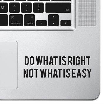 "Do What Is Right Sticker Decal MacBook Pro Air 13"" 15"" 17"" Keyboard Keypad Mousepad Trackpad Laptop Retro Vintage Inspirational Text Quote"