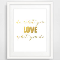 Gold Print, Instant Download Gold Foil Wall Art Printable Typographic Print 'Do what you love' faux gold foil print Home Decor Dorm Decor