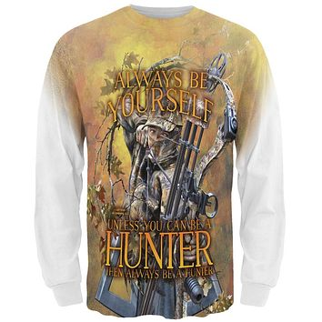 Always Be Yourself Unless Bow Hunter All Over Mens Long Sleeve T Shirt