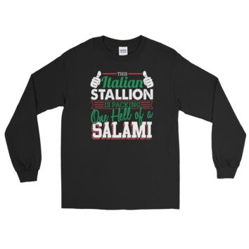 This Italian Stallion Is Packing One Hell Of A Salami - Long Sleeve T-Shirt