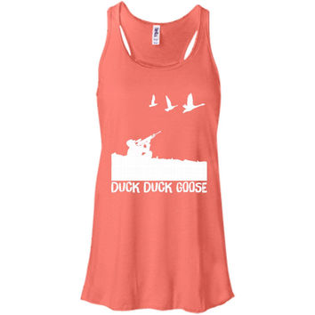Duck Duck Goose Funny Hunting T-Shirt -01  Bella + Canvas Flowy Racerback Tank