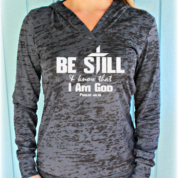 Womens Workout Hoodie. Be Still & Know That I Am God Bible Verse Hoodie. Christian Inspired Clothing.
