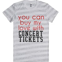 you can buy my love with concert tickets-Ash/White Stripe T-Shirt