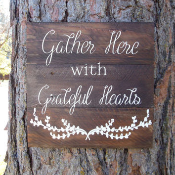 "Joyful Island Creations ""Gather here with grateful hearts"" wood sign, thanksgiving sign, dining room sign, rustic wood sign"